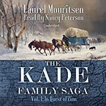 The Kade Family Saga, Vol. 1 Audiobook by Laurel Mouritsen Narrated by Nancy Peterson