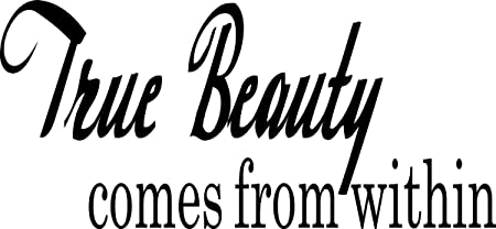 True Beauty Comes From Within Wall Quote Wall Decals Wall Decals