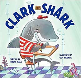Clark the Shark: Amazon.co.uk: Bruce Hale, Guy Francis ...