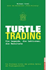 Turtle-Trading: Die Legende, die Lektionen, die Resultate (German Edition) Kindle Edition