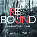 Rebound Audiobook by Aga Lesiewicz Narrated by Nathalie Buscombe