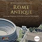 Rome Antique (Les merveilles de l'archéologie) | Livre audio Auteur(s) : Paolo Carafa, Giovanni Ricci, Maria Grazia Nini, Maria Teresa D'Alessio Narrateur(s) : Zavier Sartre