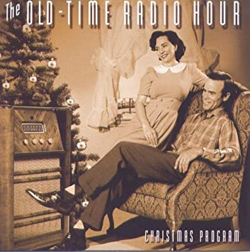 the old time radio hour christmas program - Old Time Radio Christmas