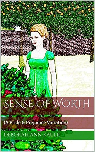 Sense of Worth A Pride & Prejudice Variation