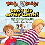 Ready, Freddy: Don't Sit on My Lunch | Abby Klein