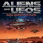 Aliens and UFOs: Dark Secrets of Mars | Jason Martell
