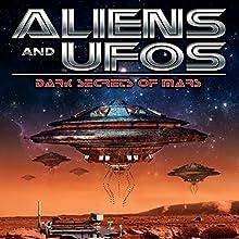 Aliens and UFOs: Dark Secrets of Mars Radio/TV Program Auteur(s) : Jason Martell Narrateur(s) : Jason Martell