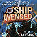 The Ship Avenged Audiobook by S. M. Stirling Narrated by Julia Whelan