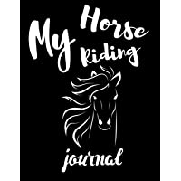 My Horse Riding Journal: Write Down in Journal
