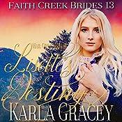Mail Order Bride - Lisette's Destiny: Faith Creek Brides, Book 13 | Karla Gracey