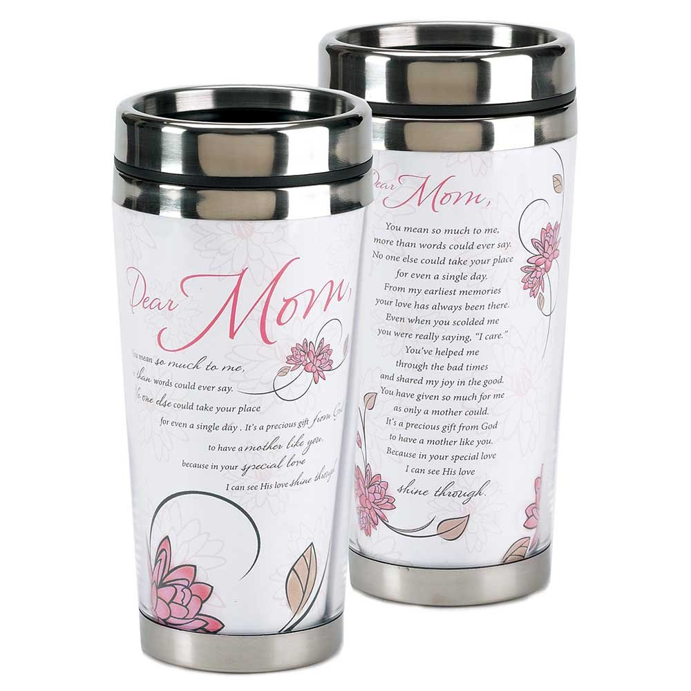 Dear Mom His Love Shines Through 16 Oz. Stainless Steel Insulated Travel Mug with Lid