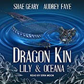 Lily & Oceana: The Dragon Kin Series, Book 2 | Shae Geary, Audrey Faye