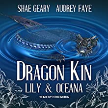 Lily & Oceana: The Dragon Kin Series, Book 2 Audiobook by Audrey Faye, Shae Geary Narrated by Erin Moon
