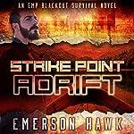 Strike Point - Adrift: An EMP Blackout Survival Novel (Volume 3) | Emerson Hawk