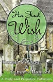 Download Her Final Wish: A Pride and Prejudice Variation in PDF ePUB Free Online