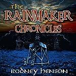 The Rainmaker Chronicles, Episode One | Rodney Henson