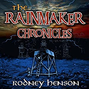 The Rainmaker Chronicles, Episode One Audiobook