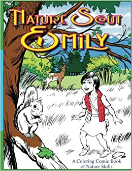 Nature Scout Emily: A Coloring Comic Book of Nature Skills: Clint ...