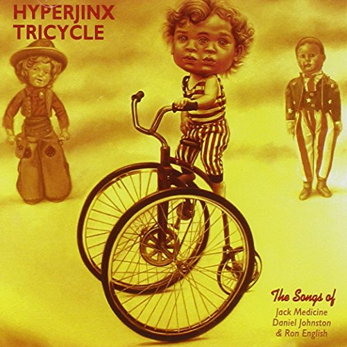 Daniel Johnston and His Hyperjinx Tricycle (Tricycle Cd)