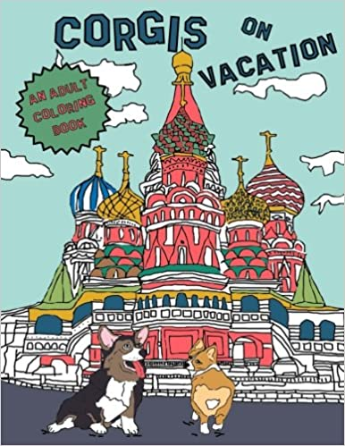 Amazon Com Corgis On Vacation An Adult Coloring Book