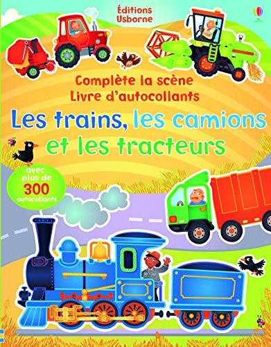 Les trains, les camions et les tracteurs : Complète la scène, livre d'autocollants