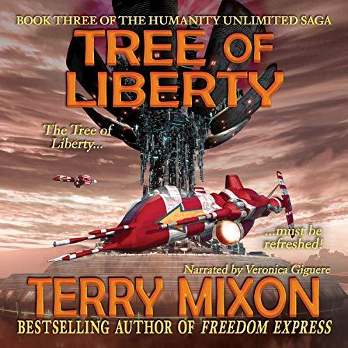 Tree of Liberty: Book 3 of the Humanity Unlimited Saga (Tree Liberty)