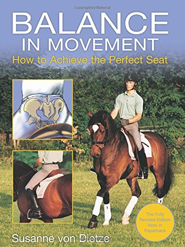 Balance Perfect Horses - Balance in Movement: How to Achieve the Perfect Seat