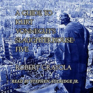 A Guide to Kurt Vonnegut's Slaughterhouse-Five Audiobook
