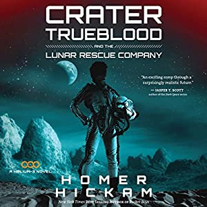 Crater Trueblood and the Lunar Rescue Company Hörbuch