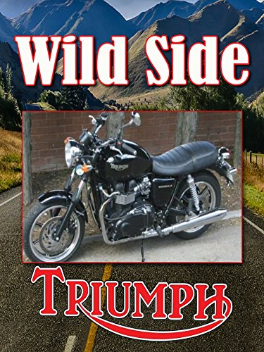 Ride On The Wild Side: Triumph