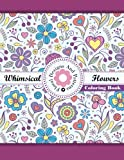 Whimical Flowers Floral Designs and Patterns Coloring Book, Lilt Kids Coloring Books, 1502499983