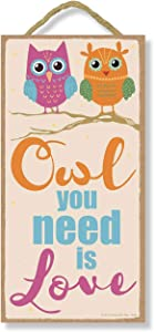 Honey Dew Gifts Wall Hanging Decorative Wood Sign, Owl You Need is Love 5 inch by 10 inch Hang on The Wall Home Decor