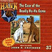 The Case of the Deadly Ha-Ha Game: Hank the Cowdog | John R. Erickson