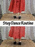 Step Dance Routine