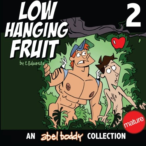 Low Hanging Fruit: An Abel Boddy Collection: Volume 2