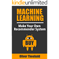 Machine Learning: Make Your Own Recommender System (Machine Learning for Beginners Book 2)
