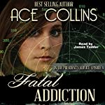 Fatal Addiction: In the President's Service, Episode 4 | Ace Collins