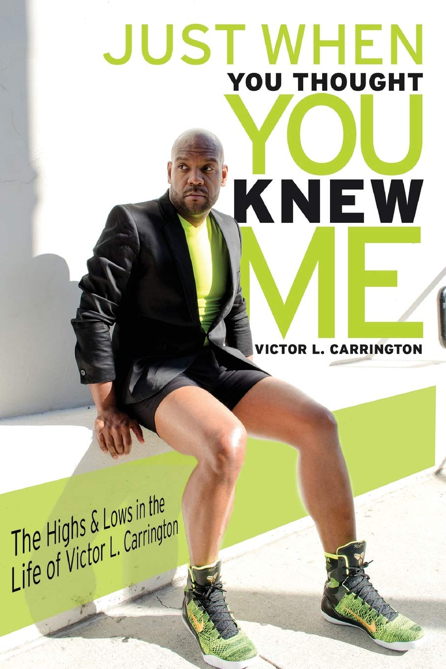 """Just When You Thought You Knew Me: """"The Highs & Lows in the Life of Victor L. Carrington"""" ebook"""