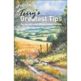 Terry's Greatest Tips for Acrylic and Watercolour Artists, Terry Harrison, 1844488020