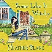 Some Like It Witchy: Wishcraft Mystery, Book 5 | Heather Blake