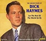 Dick Haymes: Let The Rest Of The World Go By - Golden Years Of Dick