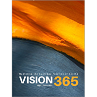 Vision 365: Mastering the Everyday Practice of Seeing