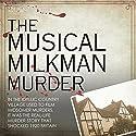 The Musical Milkman Murder Hörbuch von Quentin Falk Gesprochen von: Lynsey Frost