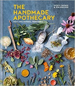 The Handmade Apothecary: Healing herbal remedies: Amazon co uk: Kim
