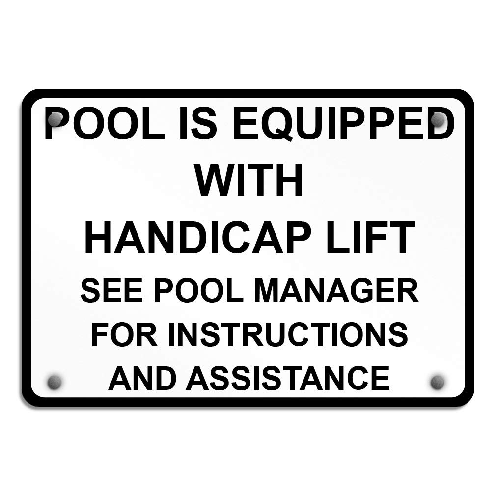 Pool is Equipped with Handicap Lift See Pool Manager Aluminum Weatherproof Metal Sign Horizontal Street Signs 24X18Inches by Sign Destination