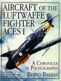 Aircraft of the Luftwaffe Fighter Aces, Bernd Barbas, 088740751X