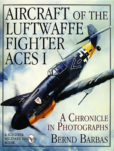 Aircraft of the Luftwaffe Fighter Aces Vol. I: (Schiffer Military/Aviation History)