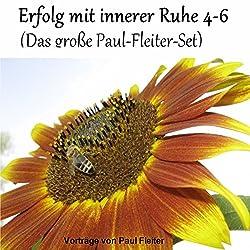 Erfolg mit innerer Ruhe 4-6 (Das große Paul-Fleiter-Set)