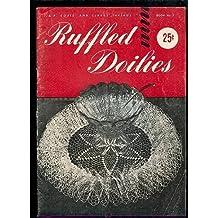 Ruffled Doilies J.&P. Coats' and Clark's Threads Book No. 7