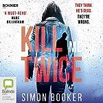 Kill Me Twice: Morgan Vine, Book 2 | Simon Booker